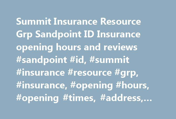 Summit Insurance Resource Grp Sandpoint ID Insurance opening hours and reviews #sandpoint #id, #summit #insurance #resource #grp, #insurance, #opening #hours, #opening #times, #address, #reviews http://las-vegas.remmont.com/summit-insurance-resource-grp-sandpoint-id-insurance-opening-hours-and-reviews-sandpoint-id-summit-insurance-resource-grp-insurance-opening-hours-opening-times-address-reviews/  # Summit Insurance Resource Grp, Sandpoint ID Parking near Diamond Parking, 231 N Third Ave…