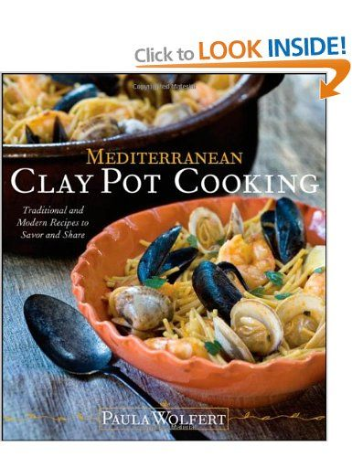 Mediterranean Clay Pot Cooking: Traditional and Modern Recipes to Savor and Share: My Life in the Mediterranean Kitchen: Amazon.co.uk: Paula...