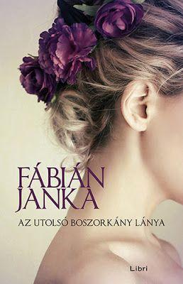 Tekla Könyvei – könyves blog: Fábián Janka – Az utolsó boszorkány lánya