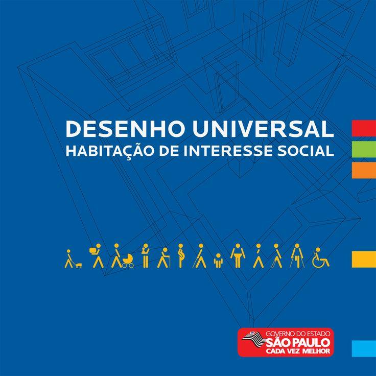 """OGoverno do Estado de São Paulolançou em 2010 o livro """"Diretrizes do Desenho Universal na Habitação de Interesse So..."""