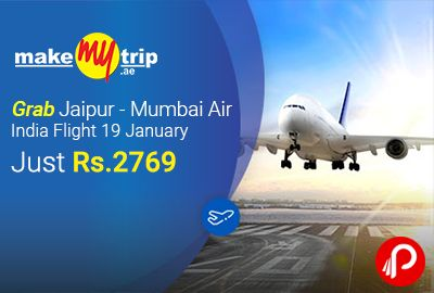 MakeMyTrip offers Lowest Price Jaipur – Mumbai Air India Flight 19 January Just @ 2769.  http://www.paisebachaoindia.com/grab-jaipur-mumbai-air-india-flight-19-january-just-2769-lowest-price-makemytrip/
