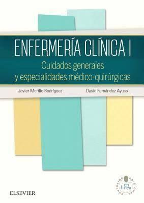 Morillo J i Fernández D. Enfermería clínica I: cuidados generales y especialidades médico-quiúrgicas. Barcelona: Elsevier, DL 2016.