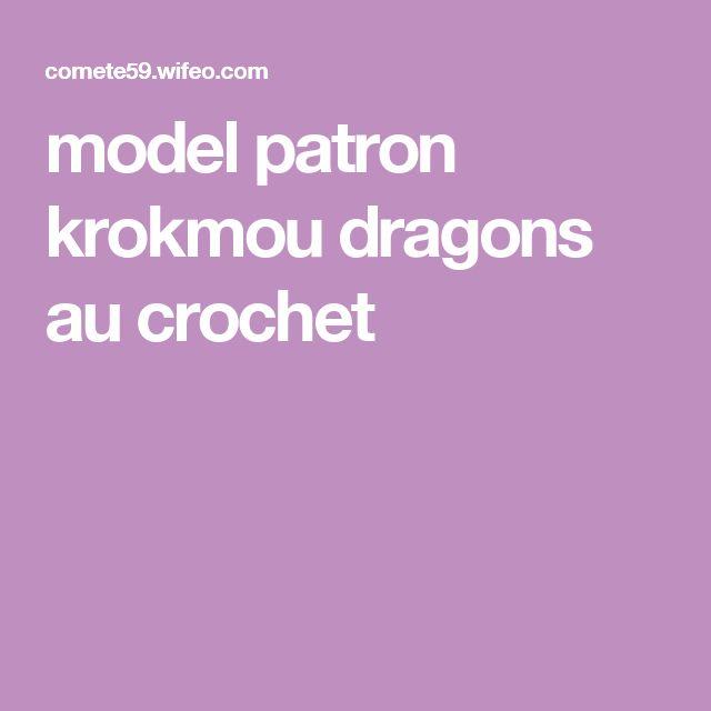 model patron krokmou dragons au crochet