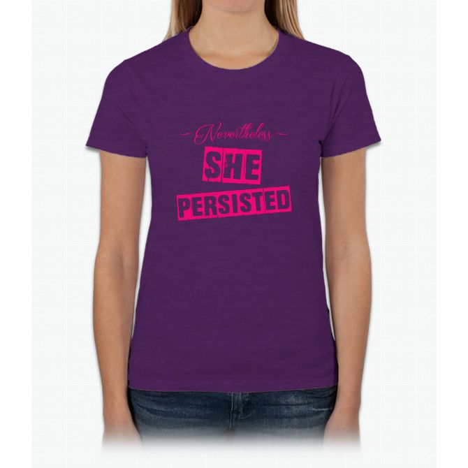 Nevertheless She Persisted Pink Womens T-Shirt