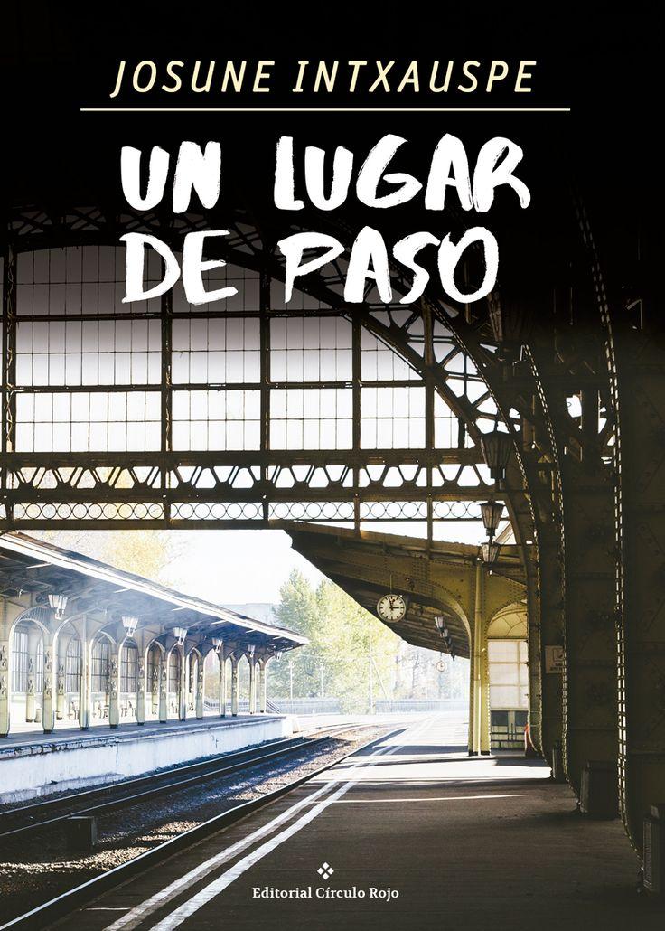 """Josune Intxauspe. """"Un ligar de paso"""". Editorial Círculo Rojo"""