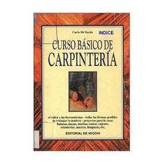 CURSO BASICO DE CARPINTERIA EL TALLER Y TODAS LAS HERRAMIENTAS-todas las formas osibles de trabajar la madera-proyectos para la casa-bu...