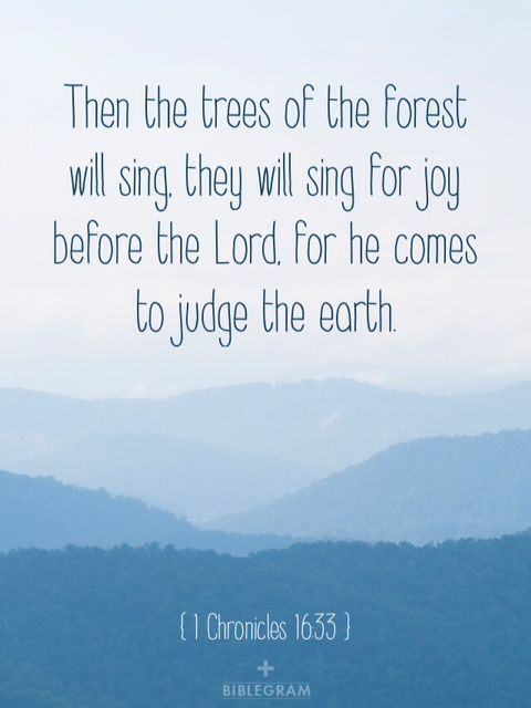 1 Chronicles 16:33 ~ The whole earth will sing & praise the LORD
