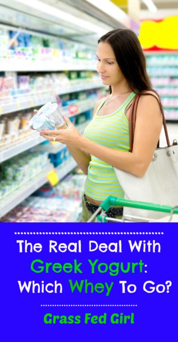 The Real Deal with Greek Yogurt: Which Whey To Go? Grass Fed Girl