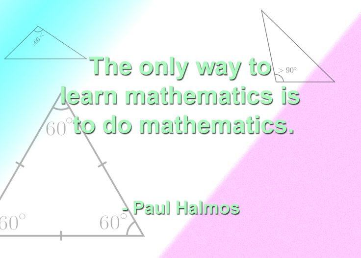 Worksheets Images Only Math 1000 images about quotes for math on pinterest school signs the only way to learn mathematics is do mathematics