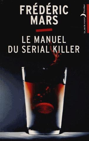 Espace temps libre: Le manuel du serial killer de Frédéric Mars