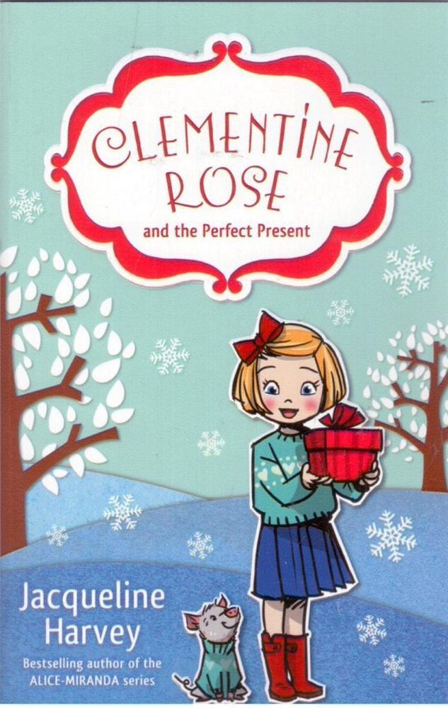 Clementine Rose and The Perfect Present by Jacqueline Harvey - NEW - Great read for 7 to 10 year old girls!