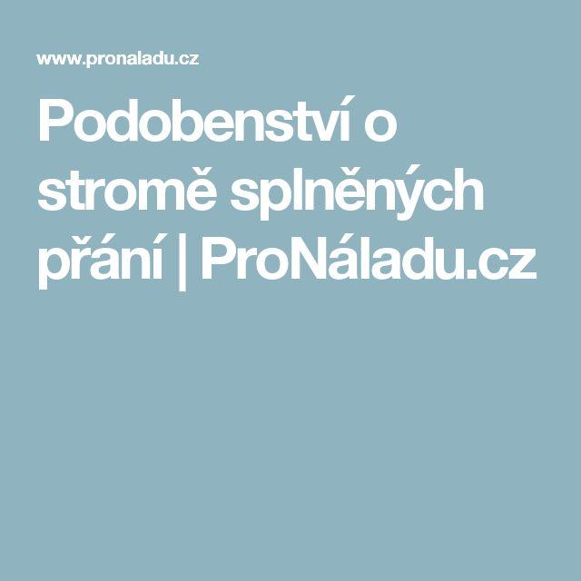 Podobenství o stromě splněných přání | ProNáladu.cz