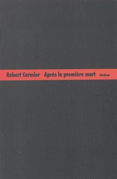 Après la première mort / R. Cormier. - Ecole des loisirs, (Médium), 2005 - ROMAN - A PARTIR DE 15 ANS.