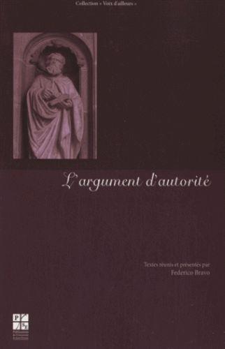 L'argument d'autorité / textes réunis et présentés par Federico Bravo, 2014. http://bu.univ-angers.fr/rechercher/description?notice=000609093