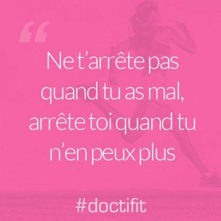Ne t'arrête pas quand tu as mal, arrête toi quand tu n'en peux plus #citation #doctifit