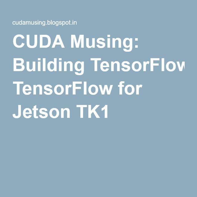 CUDA Musing: Building TensorFlow for Jetson TK1