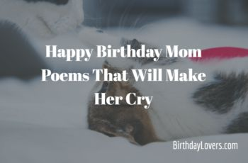 Happy Birthday Mom Poems That Will Make Her Cry – Birthday Lovers