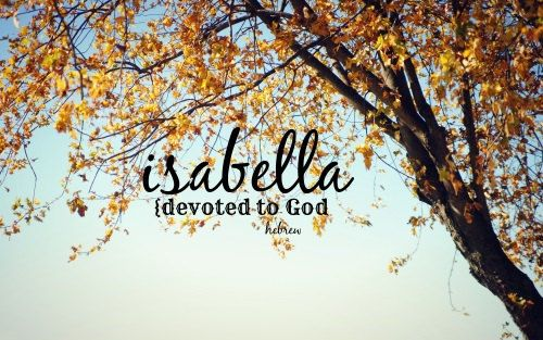 Isabella// {devoted to God} Hebrew// Christian Scripture art Bible baby girl name art