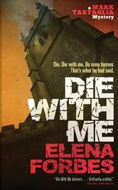 Die With Me by Elena Forbes