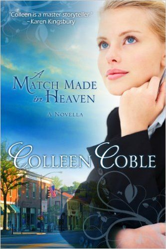 A Match Made in Heaven, Colleen Coble - Amazon.com