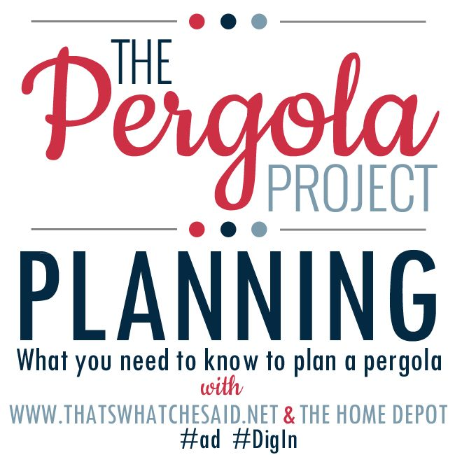 The Pergola Project: Planning with thatswhatchesaid.net and The Home Depot  #ad #digin #diy