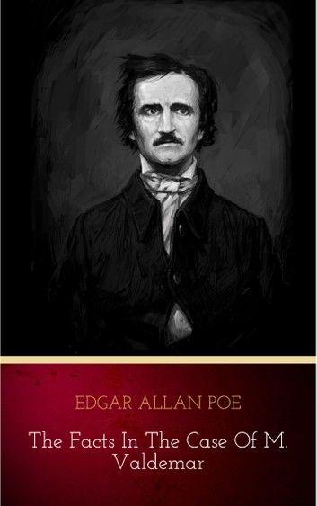 The Facts In The Case Of M Valdemar Edgar Allan Poe Best Short