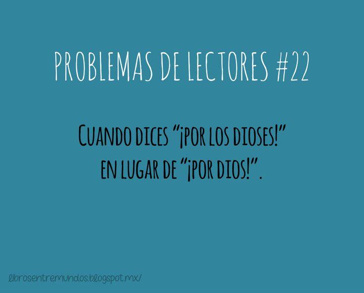 """PROBLEMAS DE LECTORES #22 Cuando dices """"¡Por los Dioses!"""" en lugar de """"¡Por Dios!"""""""