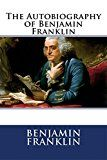 Free Kindle Book -   The Autobiography of Benjamin Franklin