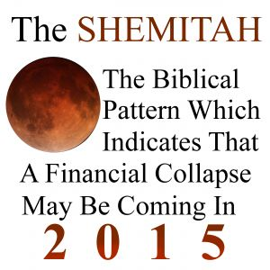 The Shemitah: Biblical Pattern which indicates a financial Collapse may be coming 2015 2-1-15 Does a mystery that is 3,500 years old hold the key to what is going to happen to global financial markets in 2015? Could it be possible that the timing of major financial crashes is not just a matter of … Continue reading →