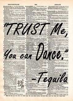 Tequila quote art, trust me you can dance, funny tequila bar art