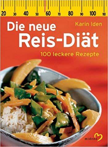 Die Neue Reis Diat Rezepte Mittagessen Rezepte Abendessen Dinner