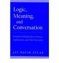 Logic, meaning, and conversation  : semantical underdeterminacy, implicature, and their interface. This look at the philosophy of language focuses on the interface between a theory of literal meaning and pragmatics — a philosophical examination of the relationship between meaning and language use and its contexts.