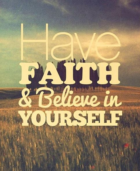 Captivating Have Faith And Believe In Yourself Life Quotes Quotes Quote Life Faith Life  Lessons Believe In