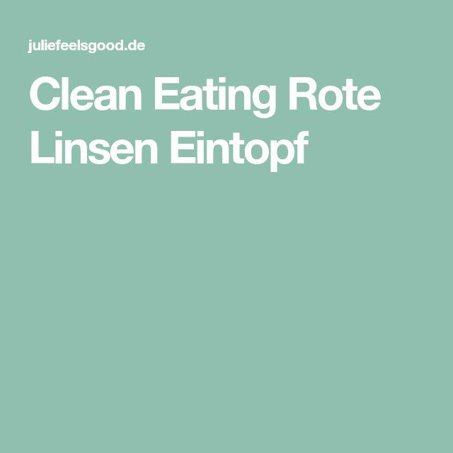 Clean Eating Rote Linsen Eintopf