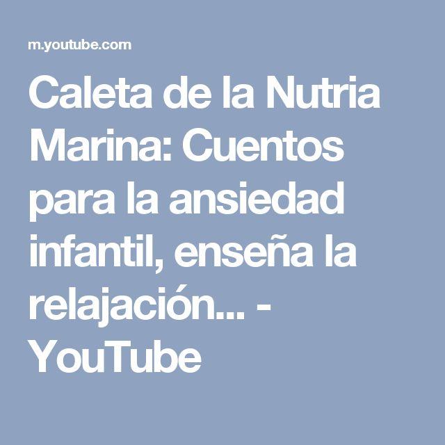 Caleta de la Nutria Marina: Cuentos para la ansiedad infantil, enseña la relajación... - YouTube
