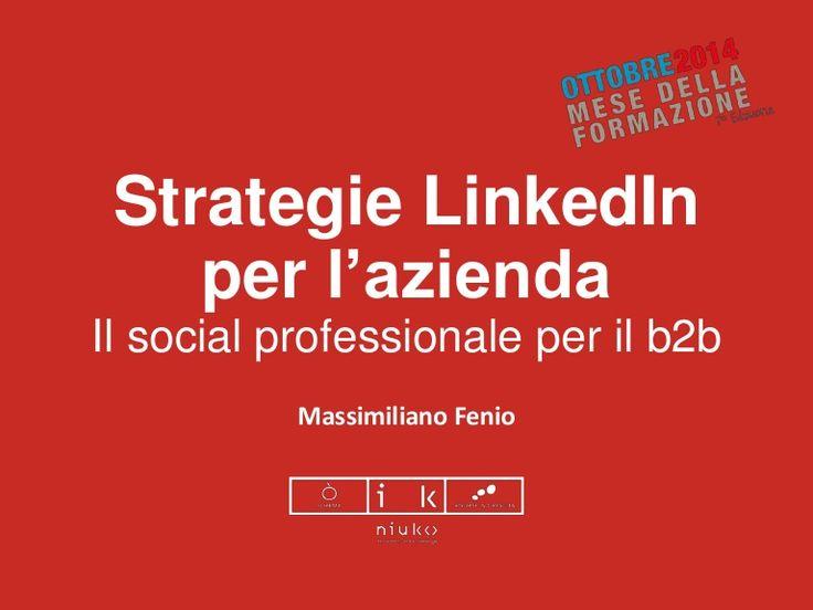 Strategie LinkedIn per l'azienda. Il social professionale per il B2B