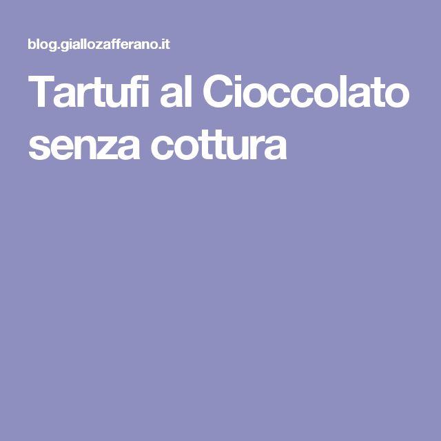 Tartufi al Cioccolato senza cottura