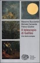 Bucciantini, Massimo Il telescopio di Galileo : una storia europea / Massimo Buciantini, Michele Camerota, Franco Giudice Torino: Einaudi, 2012 http://cataleg.ub.edu/record=b2190276~S1*cat