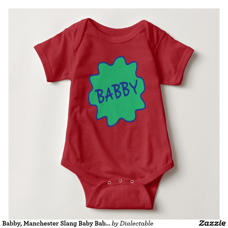 #Babby, #Manchester Slang Baby Babygrow.  Available in many different styles and colours. #Dialect #Mancunian #Slang