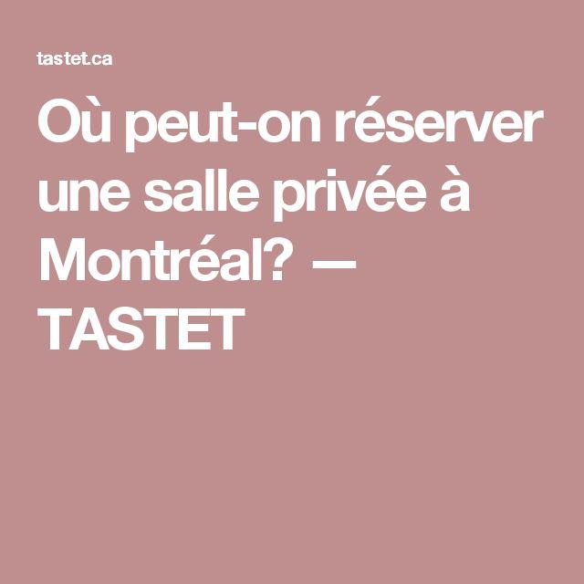 Où peut-on réserver une salle privée à Montréal? — TASTET