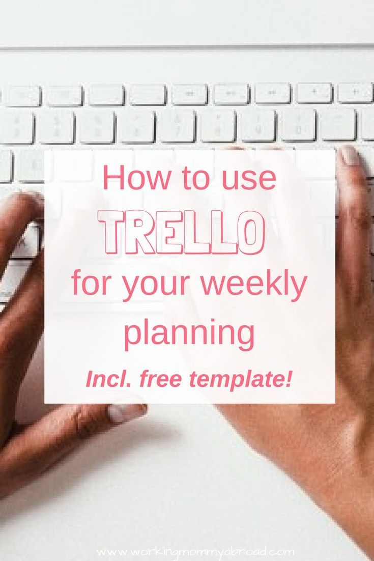 trello - planning - productivity - week planning - planning tool - project management tool - how to use trello - free trello template board - manage projects - manage time - productivity hacks