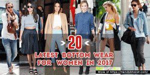 20 latest bottom wear for the fashion forward women in 2017. Womens Fashion Womens wear