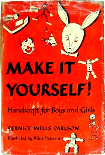 Make It Yourself Handicraft For Boys And Girls By Bernice Wells