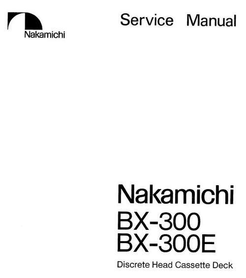 Nakamichi BX-300 , BX-300E Original Service Manual