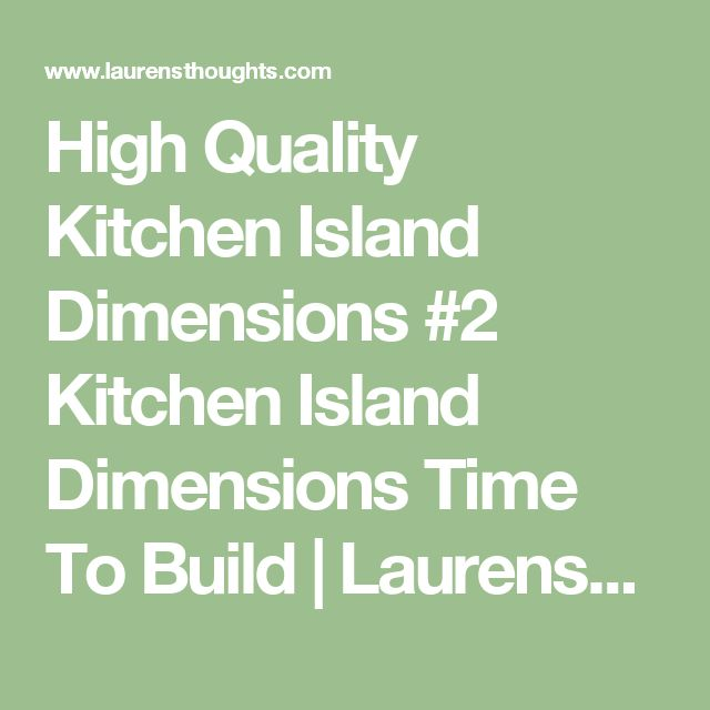 Best 25+ Kitchen Island Dimensions Ideas On Pinterest