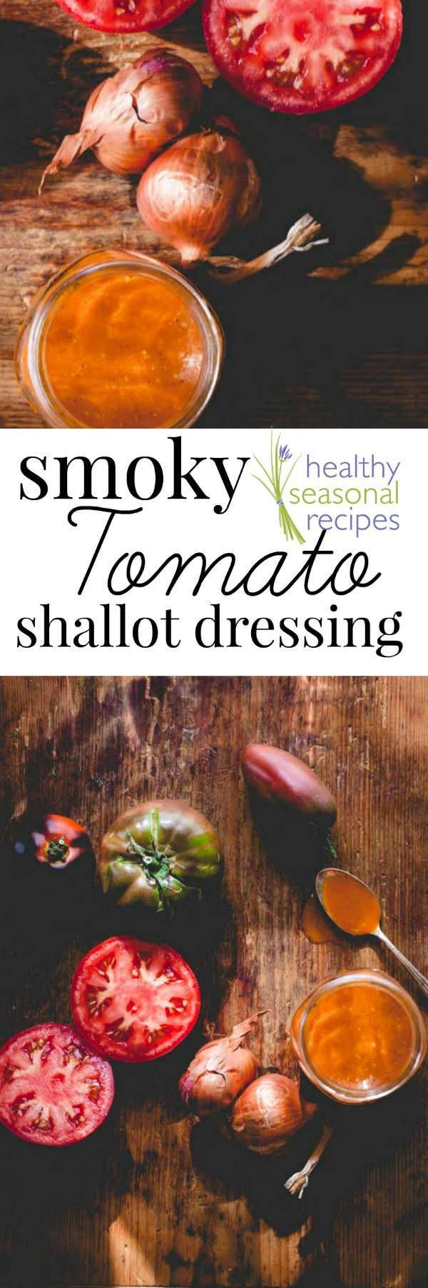I could drink this salad dressing it is that great: amazing smoky tomato shallot salad dressing with fresh tomatoes and sherry vinegar. Healthy Seasonal Recipes by Katie Webster