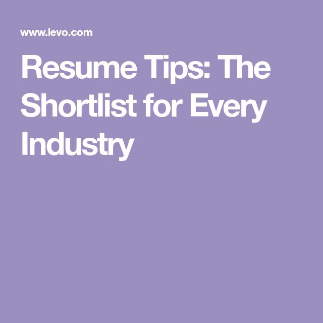 Resume Tips: The Shortlist for Every Industry