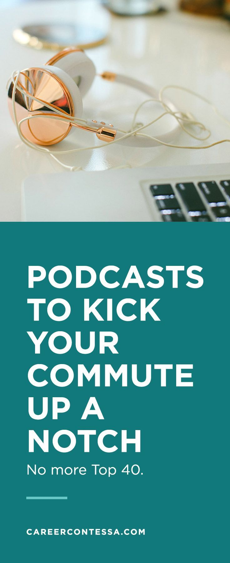 When you commute every day, the usual distractions get old. You go-to playlists start to sound more like elevator music, and the thought of reading another vampire novel makes you feel like you are the undead. That's where these podcasts come in. Whether it's professional inspiration you're seeking or a goodlaugh, we've rounded up nine of our favorites podcasts that will improve your commute.| http://CareerContessa.com