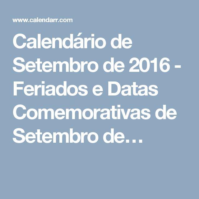 Calendário de Setembro de 2016 - Feriados e Datas Comemorativas de Setembro de…