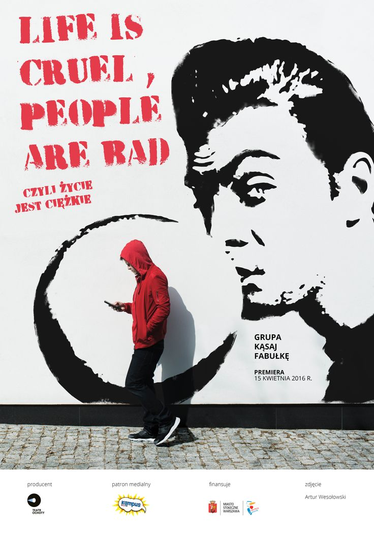 "poster ""Life is cruel, people are bad"" fot. Artur Wesołowski"